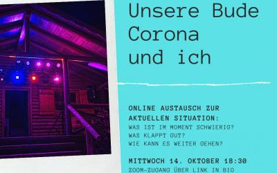 Unsere Bude, Corona und ich. Digitaler Austausch der Buden am 14. Oktober